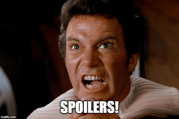 "classic Kirk yelling Kahn scene, but he says ""Spoilers!"""